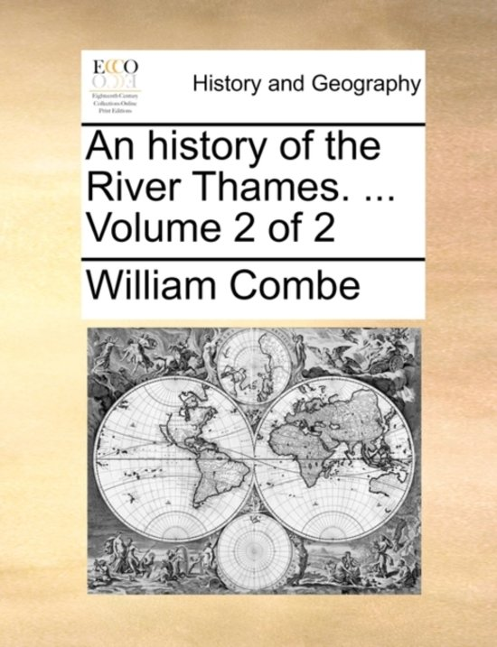 An History of the River Thames. ... Volume 2 of 2