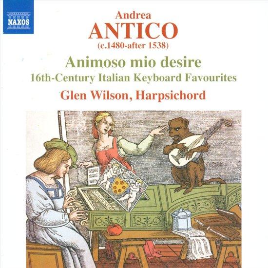 Animoso Mio Desire : 16Th-Century Italian Keyboard