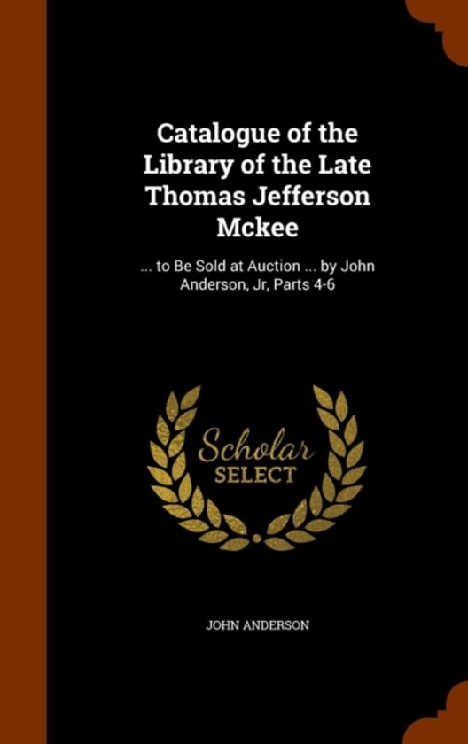 Catalogue of the Library of the Late Thomas Jefferson McKee