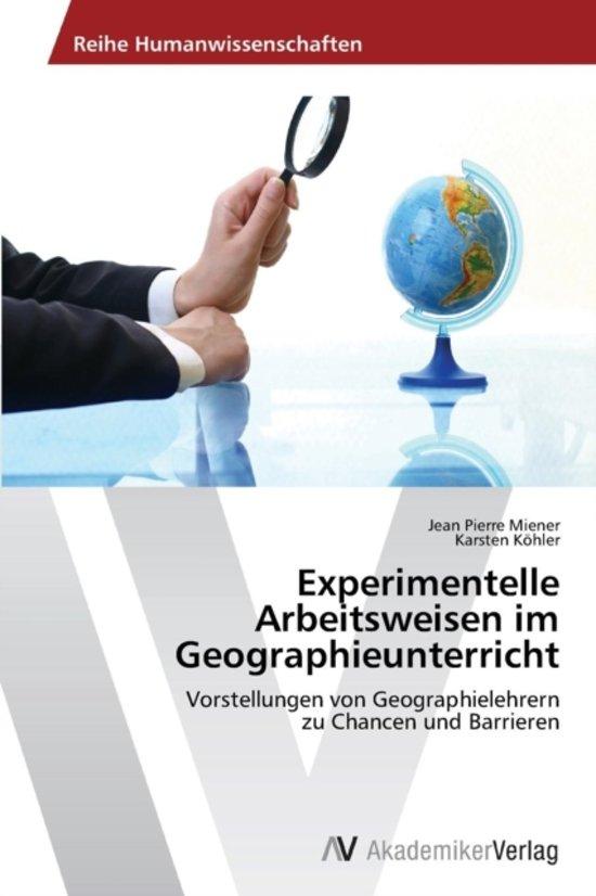 Experimentelle Arbeitsweisen Im Geographieunterricht