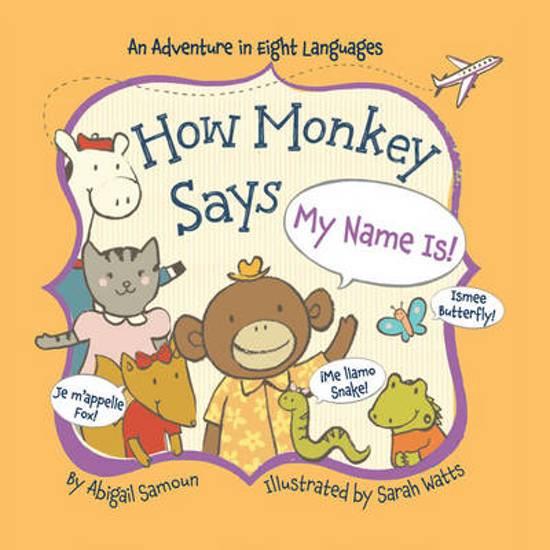 Bol How Monkey Says My Name Is Abigail Samoun