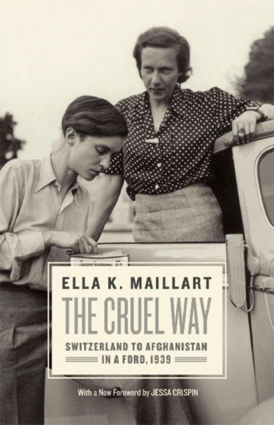 The Cruel Way - Ella Maillart