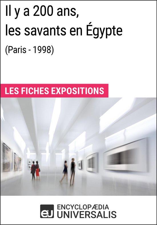 Il y a 200 ans, les savants en Égypte (Paris - 1998)