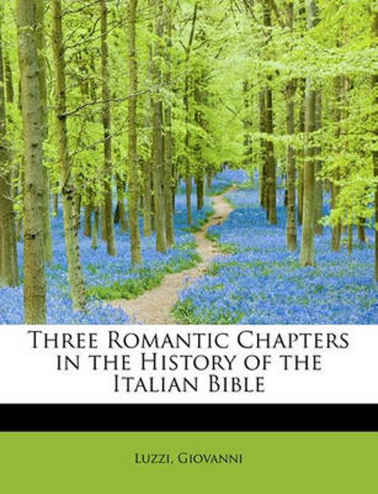 Three Romantic Chapters in the History of the Italian Bible