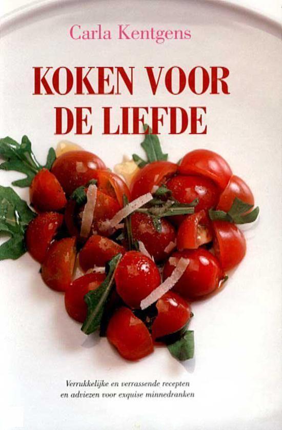 Boek cover Koken Voor De Liefde van Carla Kentgens (Hardcover)