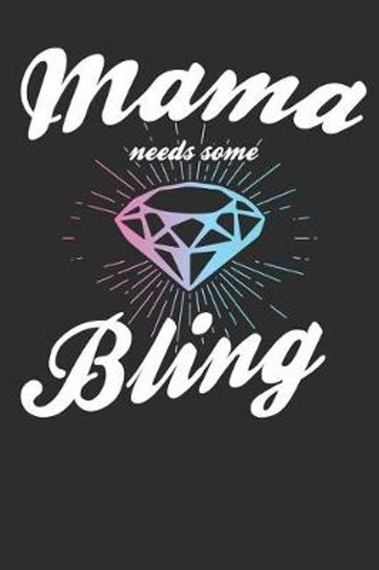 Mama needs some Bling