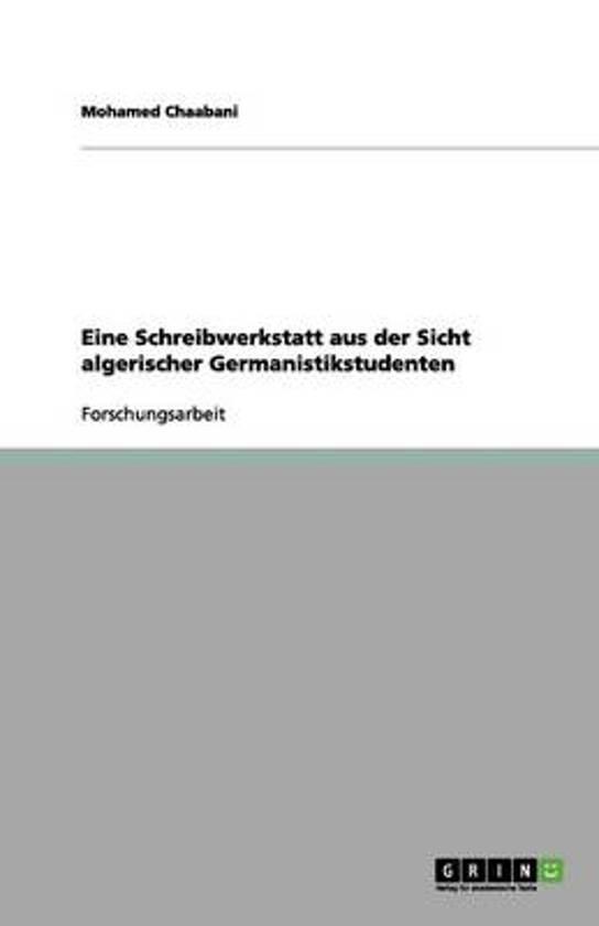 Eine Schreibwerkstatt Aus Der Sicht Algerischer Germanistikstudenten