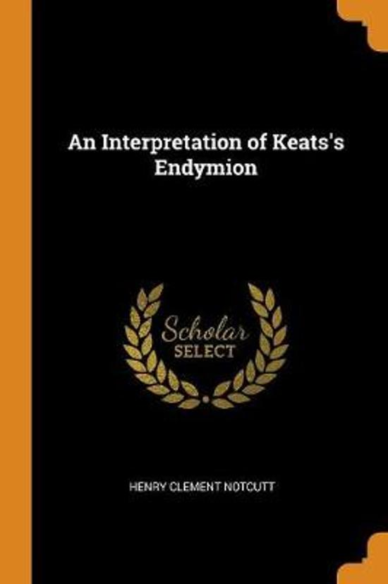 An Interpretation of Keats's Endymion