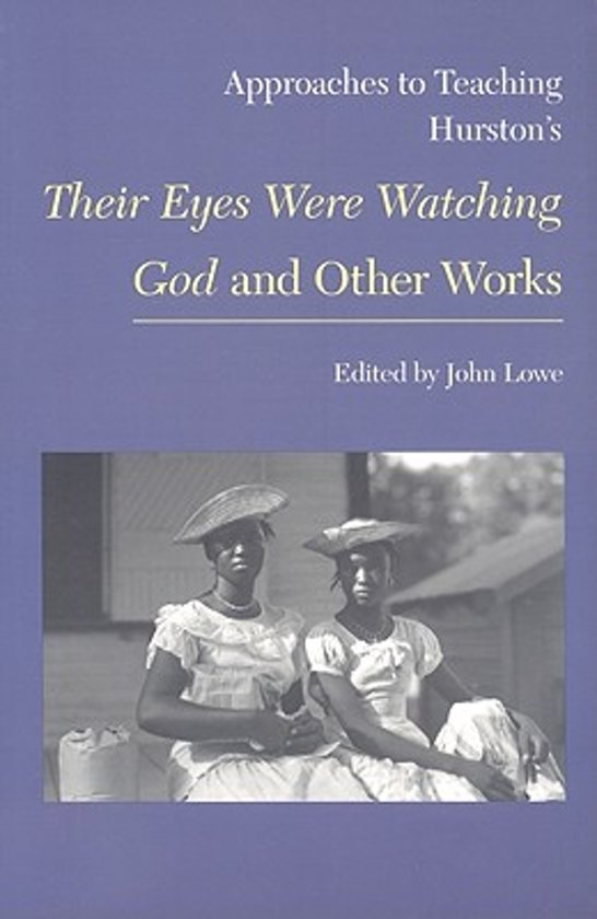 the spiritual teachings in their eyes were watching god Included are more than 40 files for teaching their eyes were watching god some files are handouts for student activities on specific chapters, the best known for her 1937 novel their eyes were.