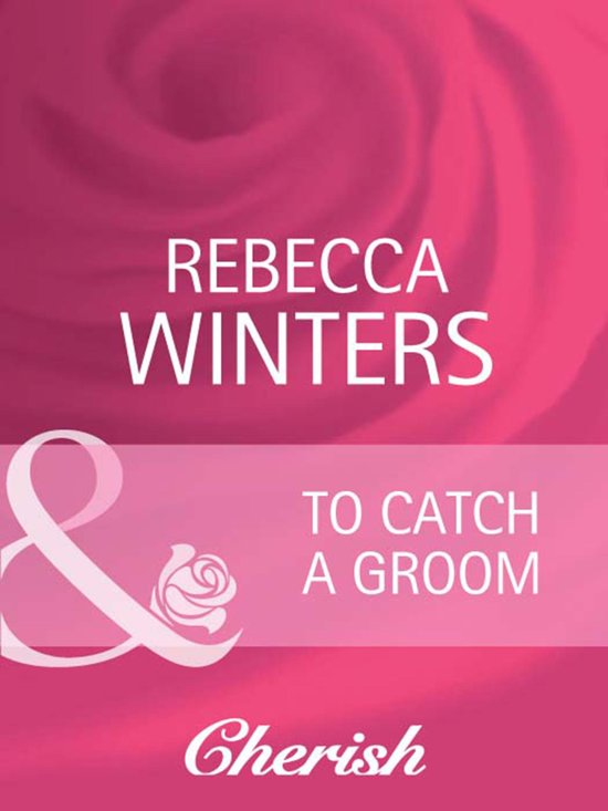 To Catch a Groom (Mills & Boon Cherish) (The Husband Fund - Book 1)
