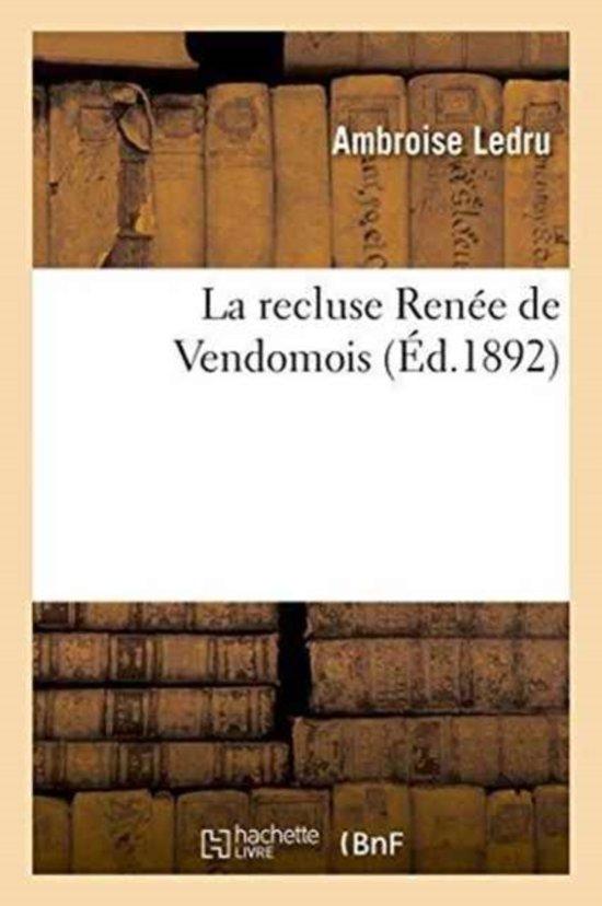 La Recluse Ren�e de Vendomois