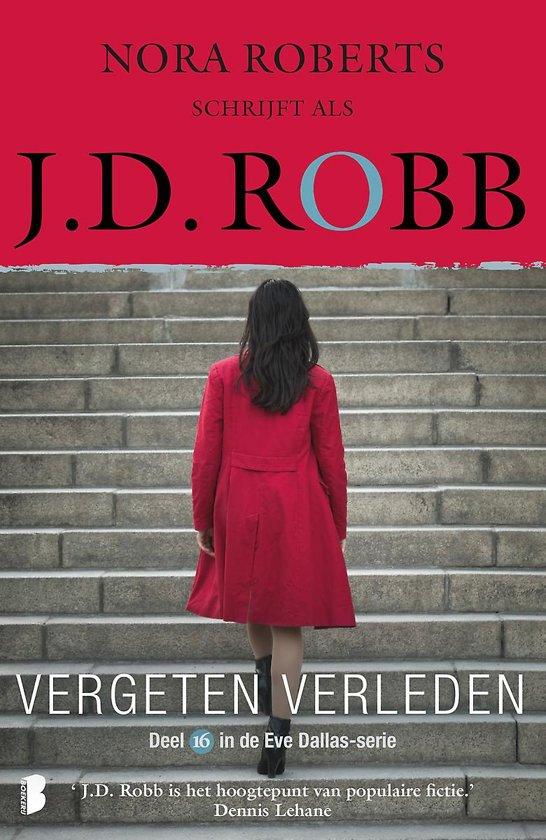 Boek cover Eve Dallas 16 - Vergeten verleden van J.D. Robb (Paperback)