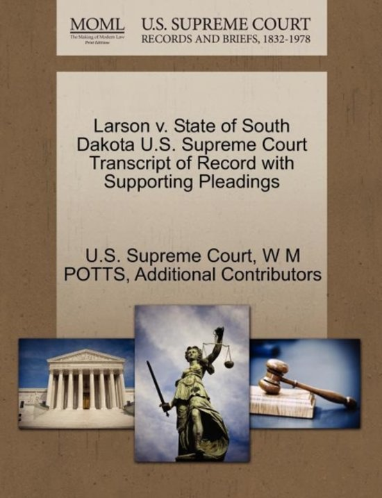 Larson V. State of South Dakota U.S. Supreme Court Transcript of Record with Supporting Pleadings
