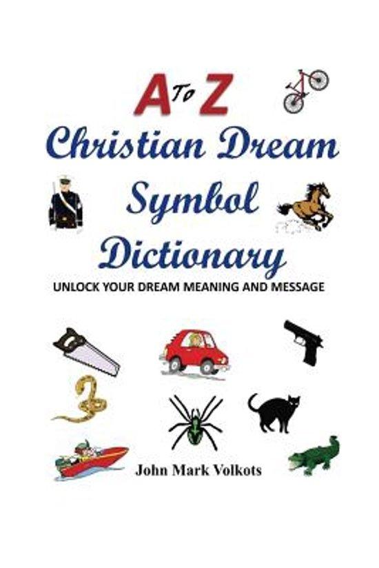 Bol A To Z Christian Dream Symbols Dictionary 9781530507832