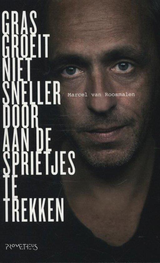 Boek cover Gras groeit niet sneller door aan de sprietjes te trekken van Marcel van Roosmalen