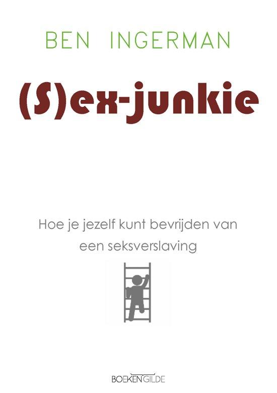 (S)ex-junkie - Een praktische leidraad voor het breken met een seksverslaving