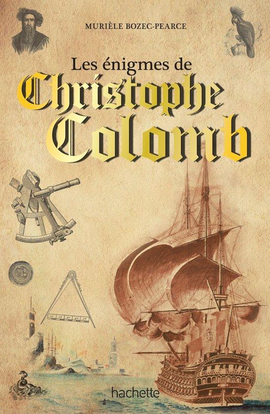 Les énigmes de Christophe Colomb et des grands explorateurs