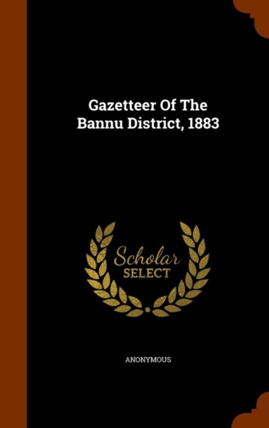 Gazetteer of the Bannu District, 1883
