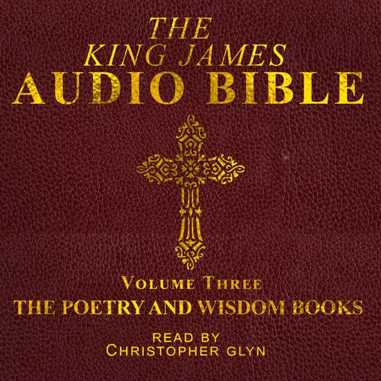 King James Audio Bible Volume Three The Poetry and Wisdom Books, The
