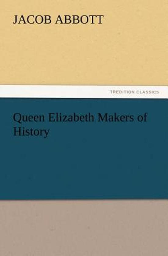 Queen Elizabeth Makers of History