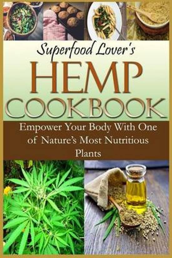 Superfood Lover's Hemp Cookbook