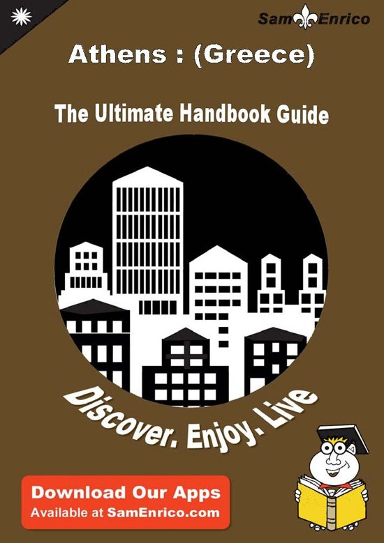 Ultimate Handbook Guide to Athens : (Greece) Travel Guide