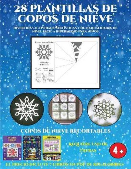 Copos De Nieve Recortables (Divertidas Actividades Artisticas Y De Manualidades De Nivel Facil a Intermedio Para Ninos)