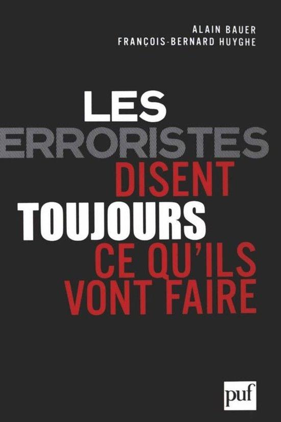 Boek cover Les terroristes disent toujours ce quils vont faire van Alain Bauer (Onbekend)