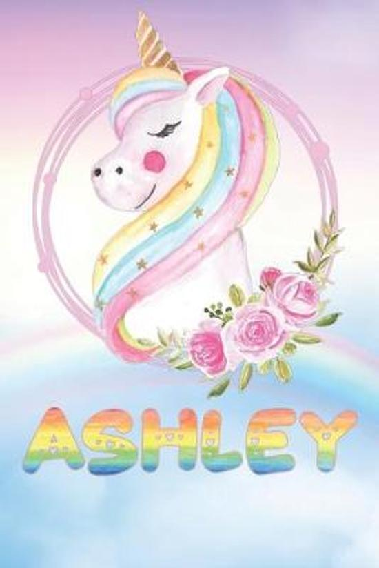 Ashley: Ashley's Unicorn Personal Custom Named Diary Planner Perpetual Calander Notebook Journal 6x9 Personalized Customized G