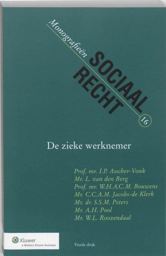 Boek cover De zieke werknemer van Asscher-Vonk Prof.mr. I.P. ,Bouw (Onbekend)