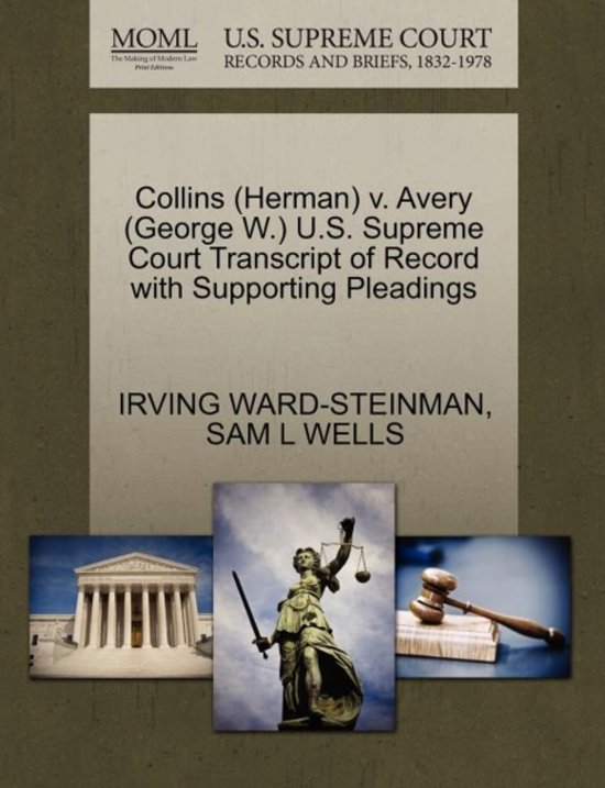Collins (Herman) V. Avery (George W.) U.S. Supreme Court Transcript of Record with Supporting Pleadings