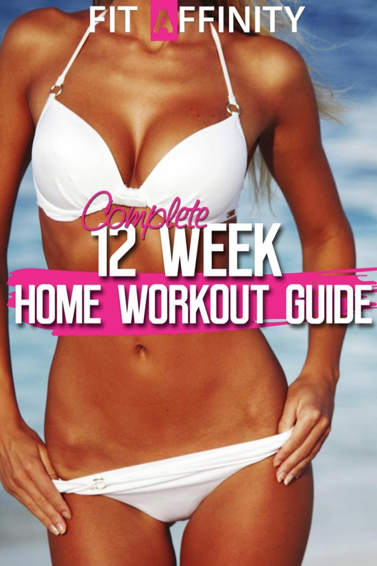 12 Week Bikini Body Home Workout Guide