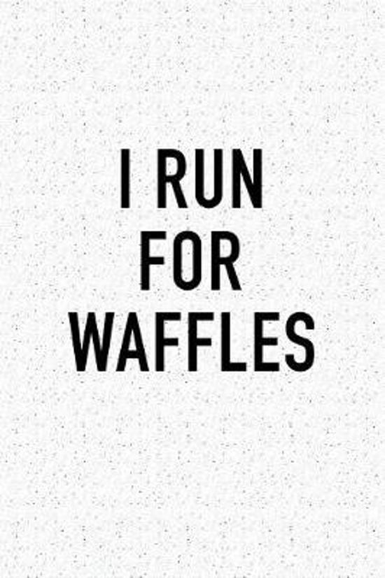 I Run for Waffles
