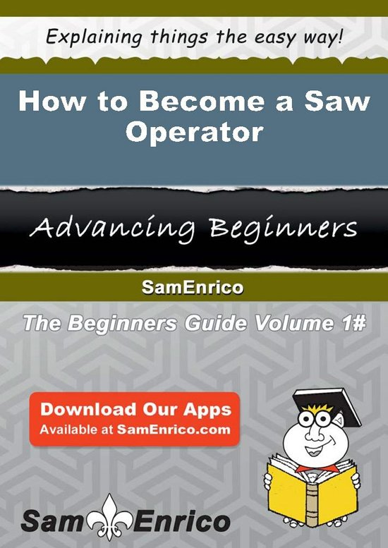 How to Become a Saw Operator