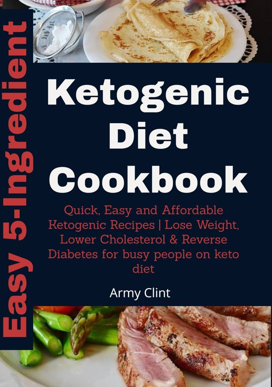 Easy 5 Ingredient Ketogenic Diet Cookbook