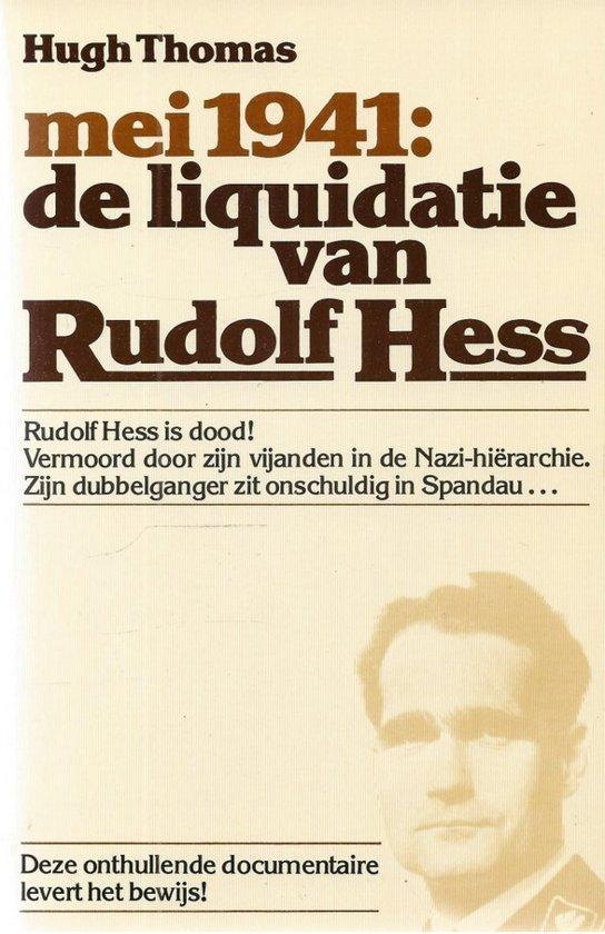 1941 de liquidatie van rudolf hess Mei - Hugh Thomas |