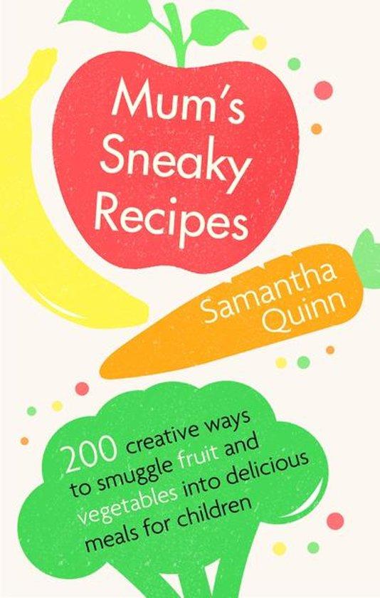 Mum's Sneaky Recipes
