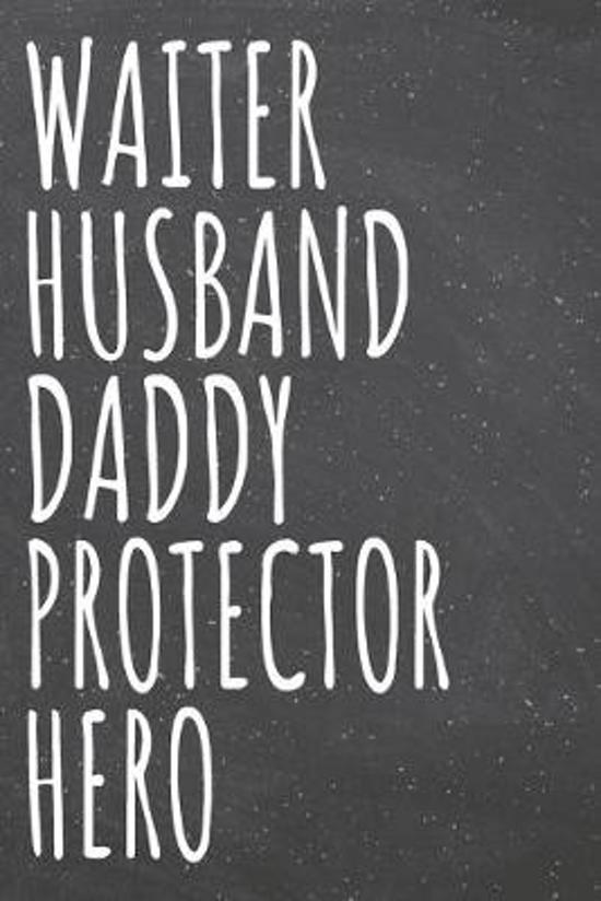 Waiter Husband Daddy Protector Hero: Waiter Dot Grid Notebook, Planner or Journal - Size 6 x 9 - 110 Dotted Pages - Office Equipment, Supplies - Funny