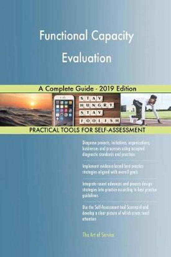 Functional Capacity Evaluation a Complete Guide - 2019 Edition
