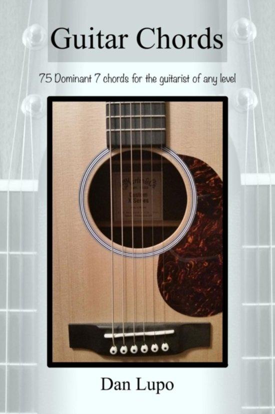 Bol Guitar Chords Dominant 7 Chords Dan Lupo