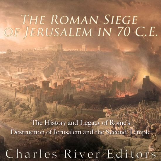 Boek cover Roman Siege of Jerusalem in 70 CE, The van Charles River Editors (Onbekend)
