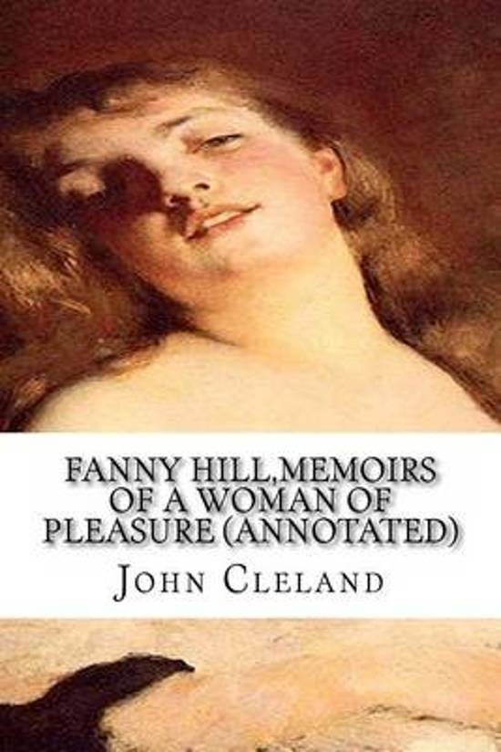 Fanny Hill, Memoirs of a Woman of Pleasure (Annotated)