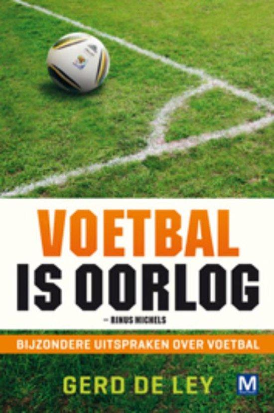 Bekende Citaten Voetbal : Bol voetbal is oorlog gerd de ley boeken