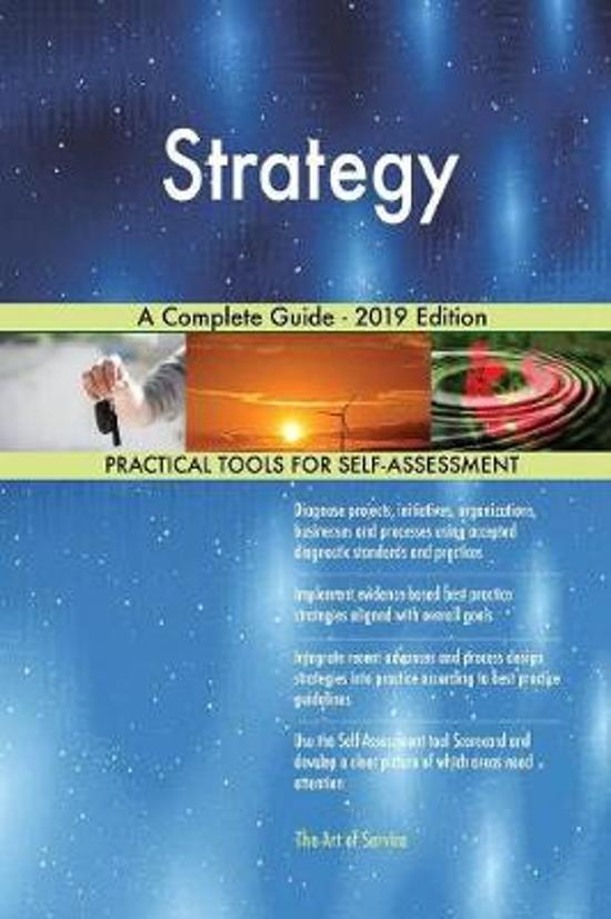 Strategy a Complete Guide - 2019 Edition