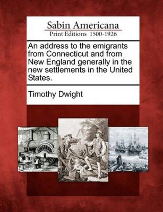 An Address to the Emigrants from Connecticut and from New England Generally in the New Settlements in the United States.