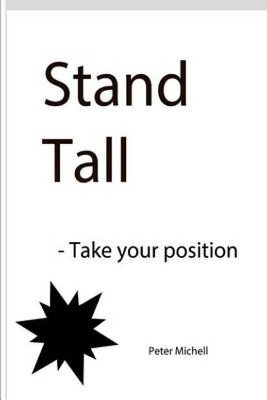 Stand Tall - take your position