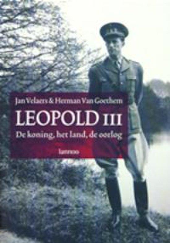 Leopold III: de koning, het land, de oorlog