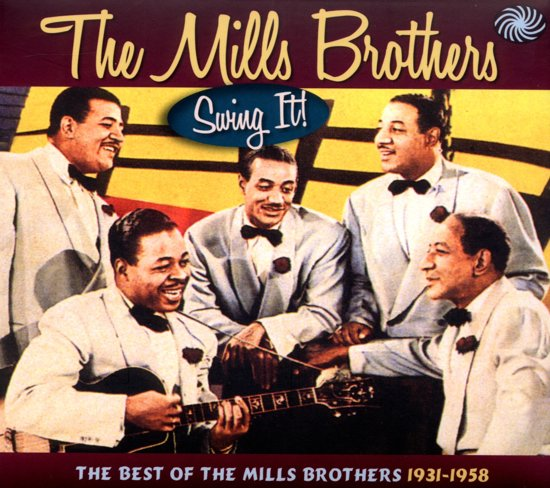 Swing It! The Best Of The Mills Brothers 1931-1958