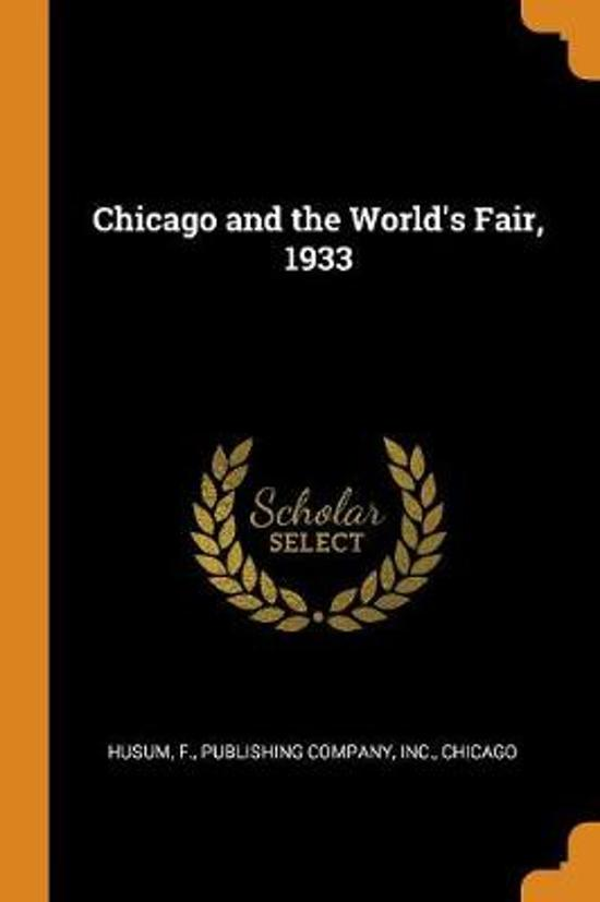 Chicago and the World's Fair, 1933