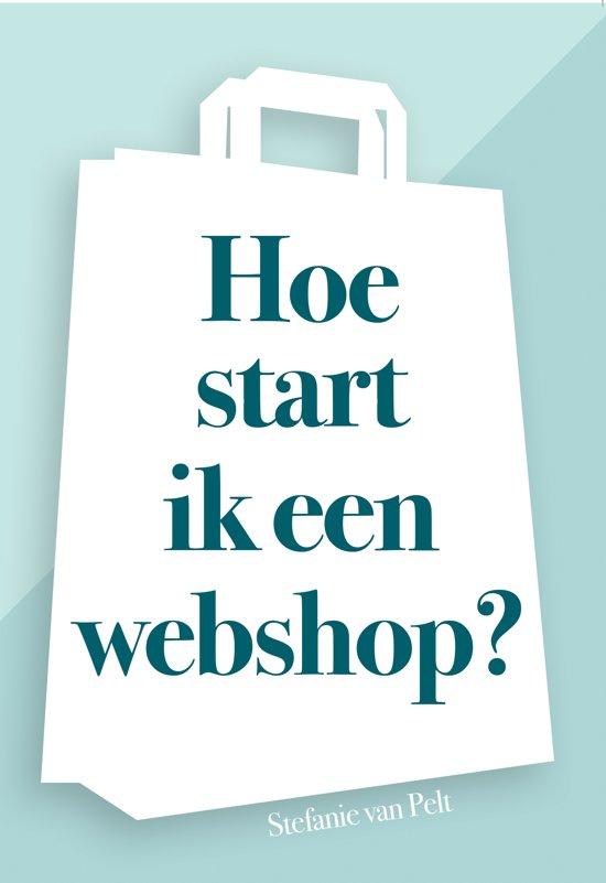 Bol Com Hoe Start Ik Een Webshop 7426844993347 Boeken